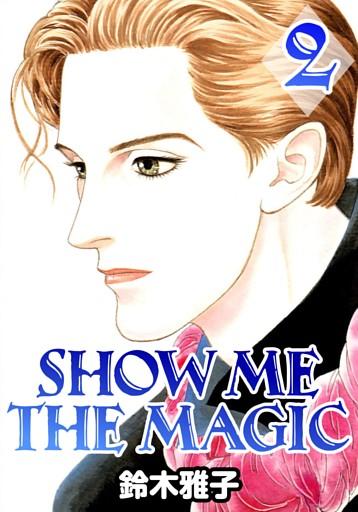 SHOW ME THE MAGIC2
