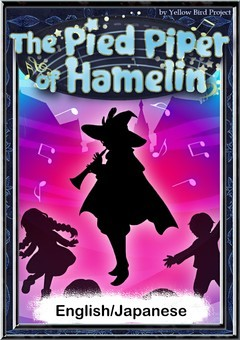 The Pied Piper of Hamelin 【English/Japanese versions】
