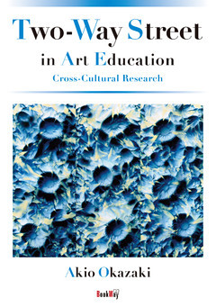 Two‐Way Street in Art Education: Cross‐Cultural Research