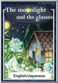 The moonlight and the glasses 【English/Japanese versions】